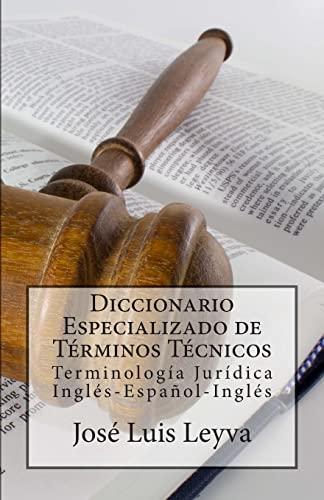 9781500753962: Diccionario Especializado de Términos Técnicos: Terminología Jurídica Inglés-Español-Inglés