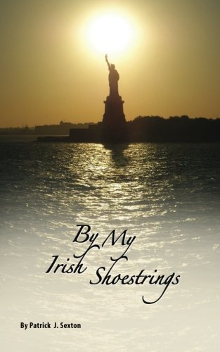9781500755799: By My Irish Shoestrings: A True Story