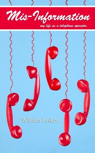 9781500757007: Mis-Information -My Life as a Telephone Operator