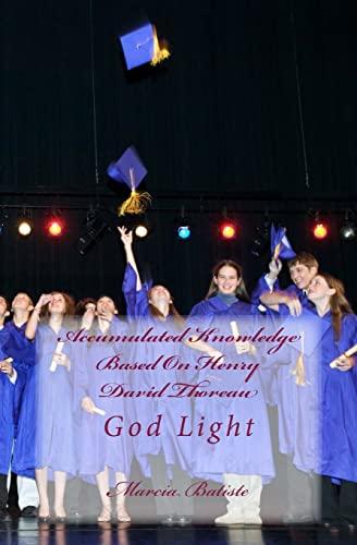 9781500758165: Accumulated Knowledge Based On Henry David Thoreau: God Light