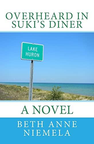 9781500760755: Overheard in Suki's Diner: a novel