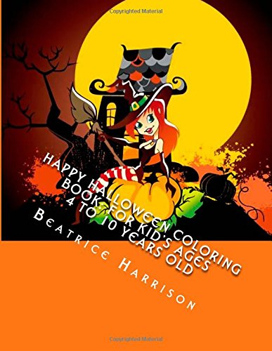 9781500761196: Happy Halloween Coloring Book: For Kid's Ages 4 to 10 Years Old