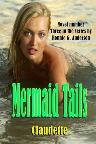Claudette (Mermaid Tails) (Volume 3): Anderson, Ronnie G.