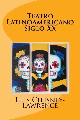9781500762841: Teatro Latinoamericano Siglo XX: Ensayos (Spanish Edition)