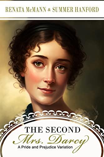 The Second Mrs. Darcy: McMann, Renata; Hanford, Summer