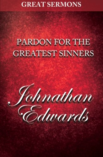 9781500763596: Great Sermons - Pardon for the Greatest Sinners