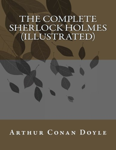 9781500764203: The Complete Sherlock Holmes (Illustrated): 8.5