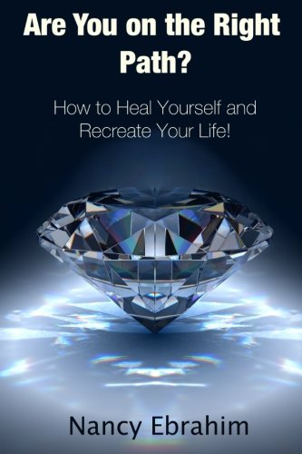 9781500765194: Are You on the Right Path?: How to Heal Yourself and Recreate your life!