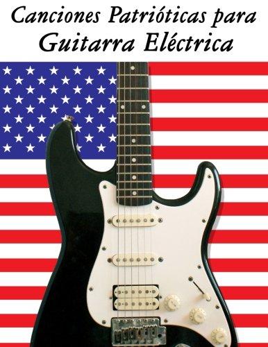 Canciones Patrioticas Para Guitarra Electrica: 10 Canciones: Uncle Sam