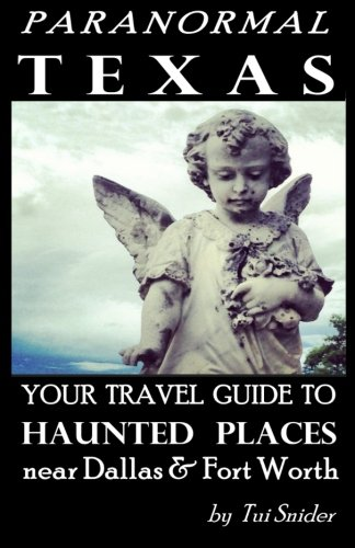 Paranormal Texas: Your Travel