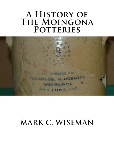 9781500767044: A History of The Moingona Potteries