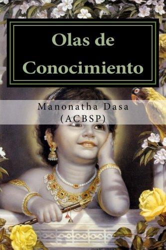 Olas de Conocimiento: Gotas desde el océano de sabiduría (Spanish Edition): Dasa (...