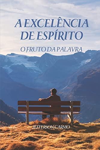 9781500768034: A Excelencia de Espirito: Um plano de Deus exemplificado por Daniel (Portuguese Edition)