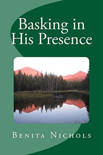 9781500768522: Basking in His Presence