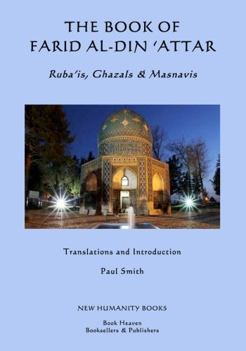 9781500769529: The Book of Farid al-din 'Attar: Ruba'is, Ghazals & Masnavis