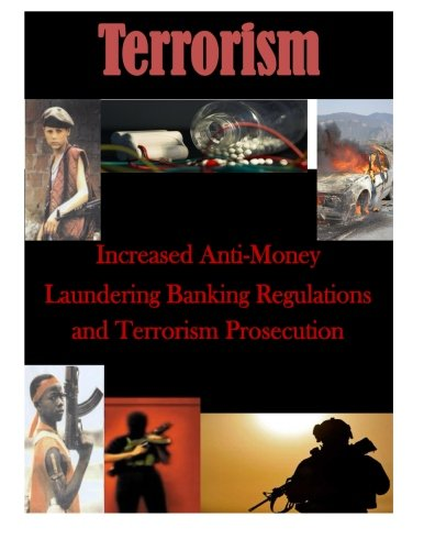 9781500771058: Increased Anti-Money Laundering Banking Regulations and Terrorism Prosecution