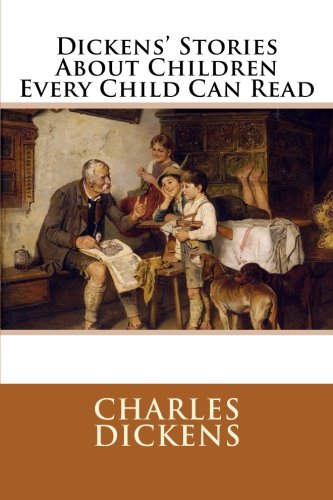 9781500771386: Dickens' Stories About Children Every Child Can Read