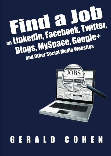 Find a Job on LinkedIn, Facebook, Twitter,: Gerald N Cohen
