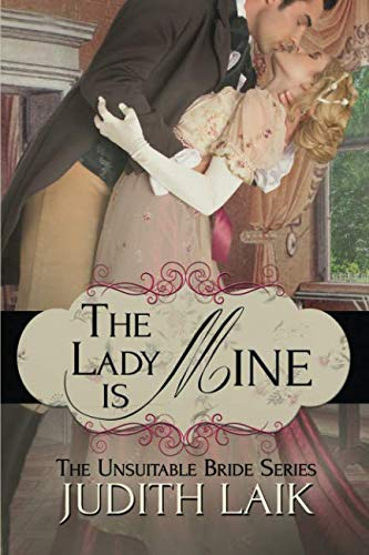 9781500774868: The Lady Is Mine (The Unsuitable Bride Series) (Volume 1)