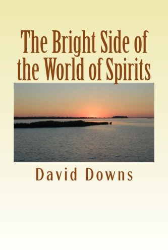 9781500775476: The Bright Side of the World of Spirits