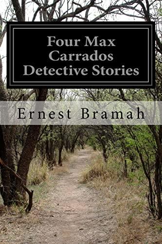 9781500776862: Four Max Carrados Detective Stories