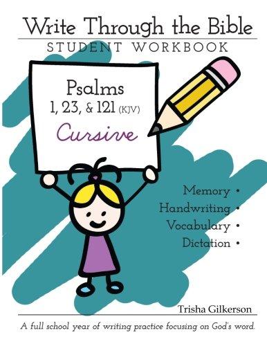 Write Through the Bible: Psalms 1, 23, and 121 KJV Cursive: Gilkerson, Trisha; Martin, Melinda