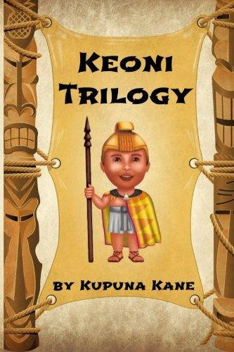Keoni: The Trilogy (Paperback): Kupuna Kane