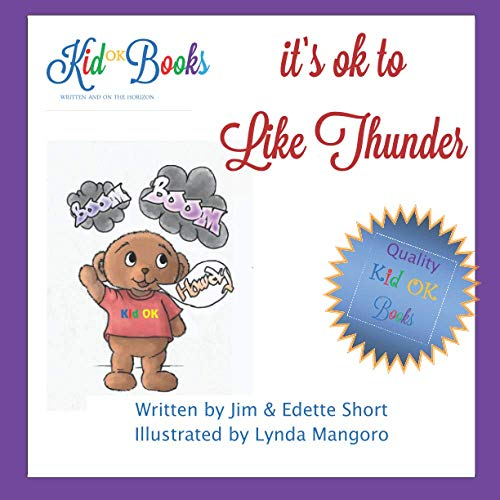 It's OK to Like Thunder: Helping Children To Learn That: Short, Jim; Short, Edette