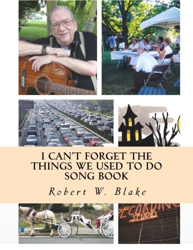 9781500783082: I Can't Forget The Things We Used To Do: Song Book