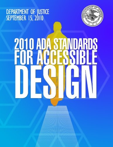2010 ADA Standards for Accessible Design: Justice, Department of