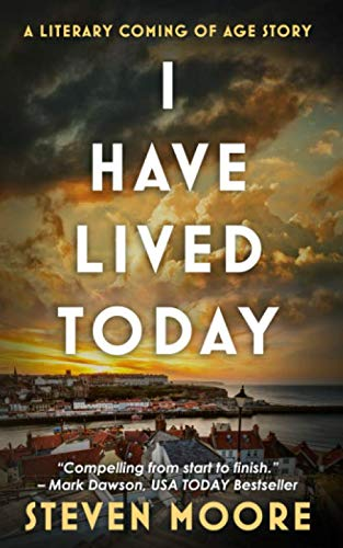 I Have Lived Today: Steven Moore