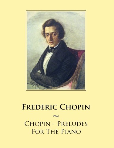 9781500785314: Chopin - Preludes For The Piano (Samwise Music For Piano) (Volume 46)