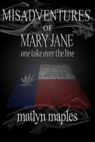 9781500785444: Misadventures of Mary Jane: One toke over the line (Volume 1)