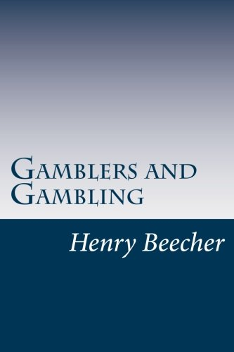 Gamblers and Gambling (Paperback): Henry Ward Beecher