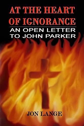At the Heart of Ignorance: An Open: Jon Lange