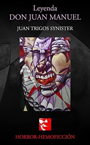 Leyenda Don Juan Manuel (Paperback): Juan Trigos Synister