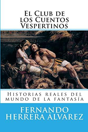 9781500786892: El Club de los Cuentos Vespertinos: Historias reales del mundo de la fantasía (Spanish Edition)