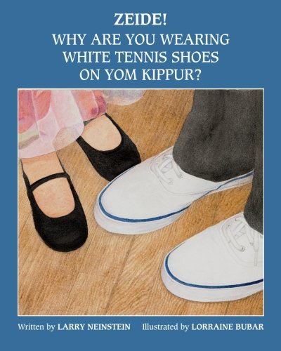 9781500787882: Zeide! Why Are You Wearing White Tennis Shoes on Yom Kippur?