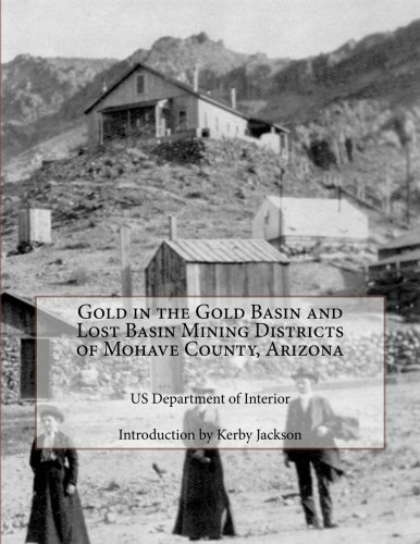 9781500788278: Gold in the Gold Basin and Lost Basin Mining Districts of Mohave County, Arizona