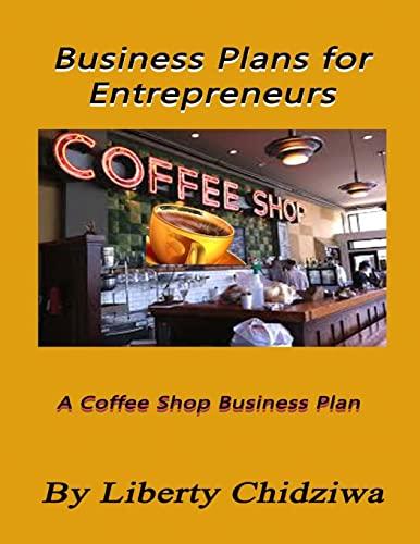 9781500790684: Business Plans for Entrepreneurs: A coffee Shop Business Plan (Volume 1)