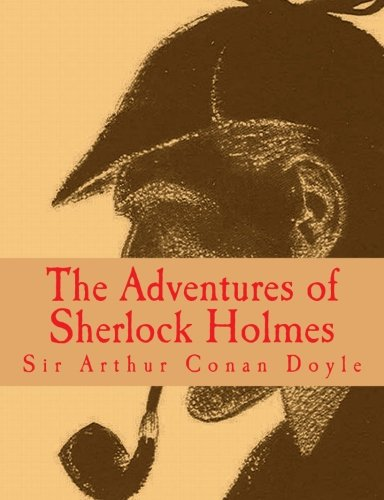 9781500790875: The Adventures of Sherlock Holmes [Large Print Edition]: The Complete & Unabridged Original Classic