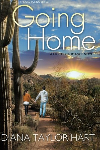 Going Home (The Old Pueblo): Hart, Diana Taylor