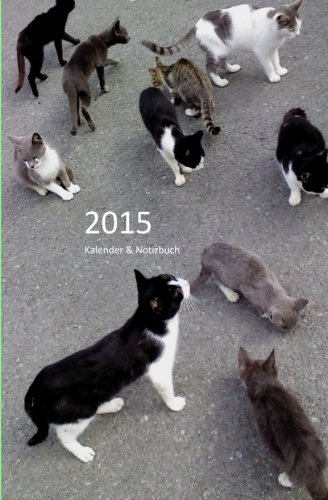 9781500792695: 2015 Kalender & Notizbuch: Straßenkatzen - DIN A5 Querformat - 1 Woche & Notizen auf 2 Seiten