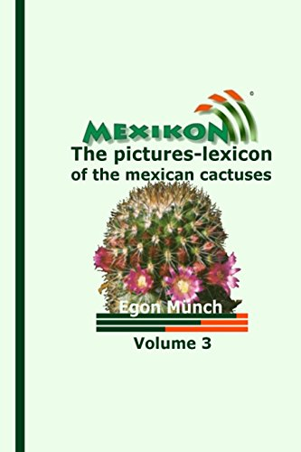 9781500795009: MEXIKON Volume 3: the pictures-lexicon of the mexican cactuses