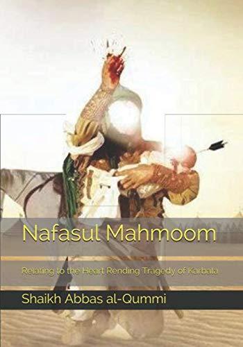 9781500796785: Nafasul Mahmoom: Relating to the Heart Rending Tragedy of Karbala