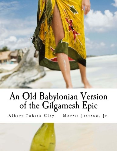 9781500797980: An Old Babylonian Version of the Gilgamesh Epic