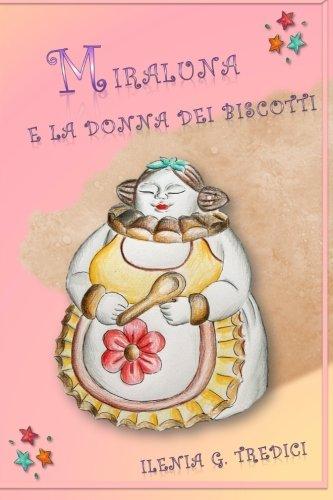 Miraluna E La Donna Dei Biscotti: Tredici, Ilenia G.