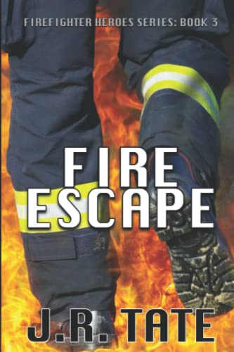 9781500799458: Fire Escape - Firefighter Heroes Trilogy (Book Three) (Volume 3)