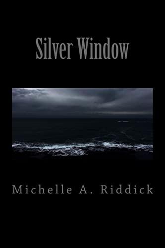 Silver Window: Riddick, Michelle A