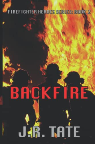 9781500800666: Backfire - Firefighter Heroes Trilogy (Book Two) (Volume 2)